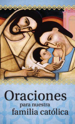 Prayers for Our Catholic Family, Spanish