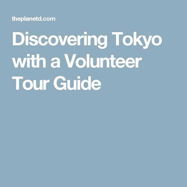 Discovering Tokyo with a Volunteer Tour Guide