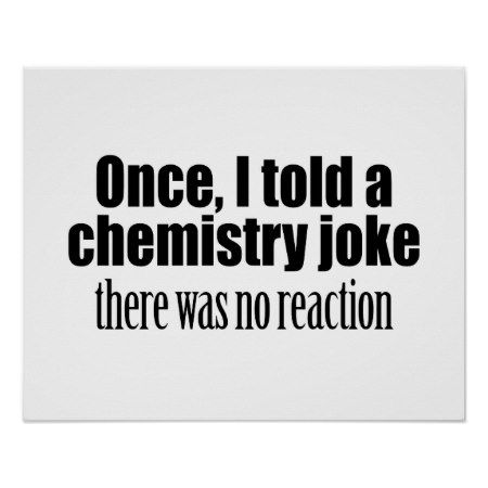 Funny Chemistry Teacher Quote - no reaction Poster - click to get yours right now!