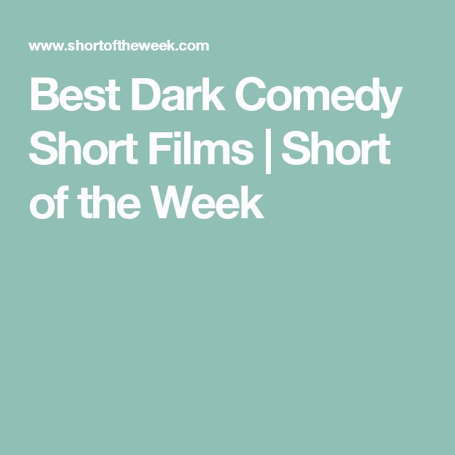 Best Dark Comedy Short Films | Short of the Week