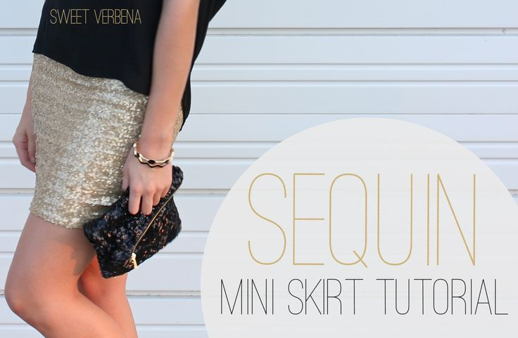 .:* L - DIY by Sweet Verbena: Sequin Mini Skirt: a tutorial-- see sequined clutch DIY on website!