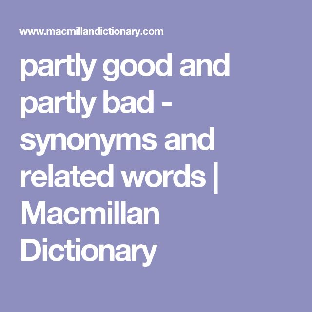 partly good and partly bad - synonyms and related words | Macmillan Dictionary