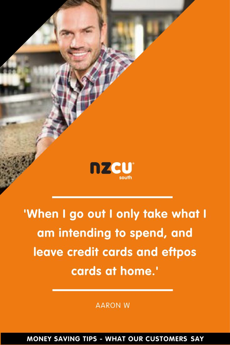 'When I go out I only take what I am intending to spend, and leave credit cards and eftpos cards at home.'