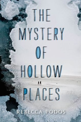 The Mystery Of Hollow Places by Rebecca Podos {Review & Giveaway} – Rhea's Neon Journal