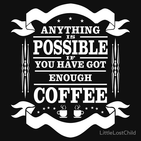 Anything Possible If Got Coffee