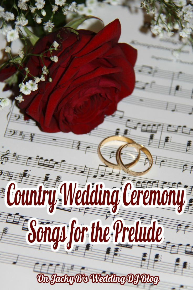 New Music List on Jacky B's Wedding DJ Blog! Check out the Country Wedding Ceremony Songs for the Prelude post http://djjackbarros.com/7-country-wedding-ceremony-songs/