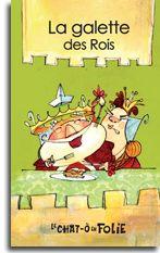 Série chat-ô-folie - La galette des rois - Alain M. Bergeron |