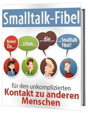 Holen Sie sich jetzt dieses eBook und lernen Sie damit per Smalltalk zahlreiche Menschen kennen.