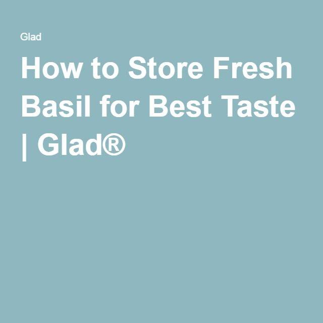 How to Store Fresh Basil for Best Taste | Glad®