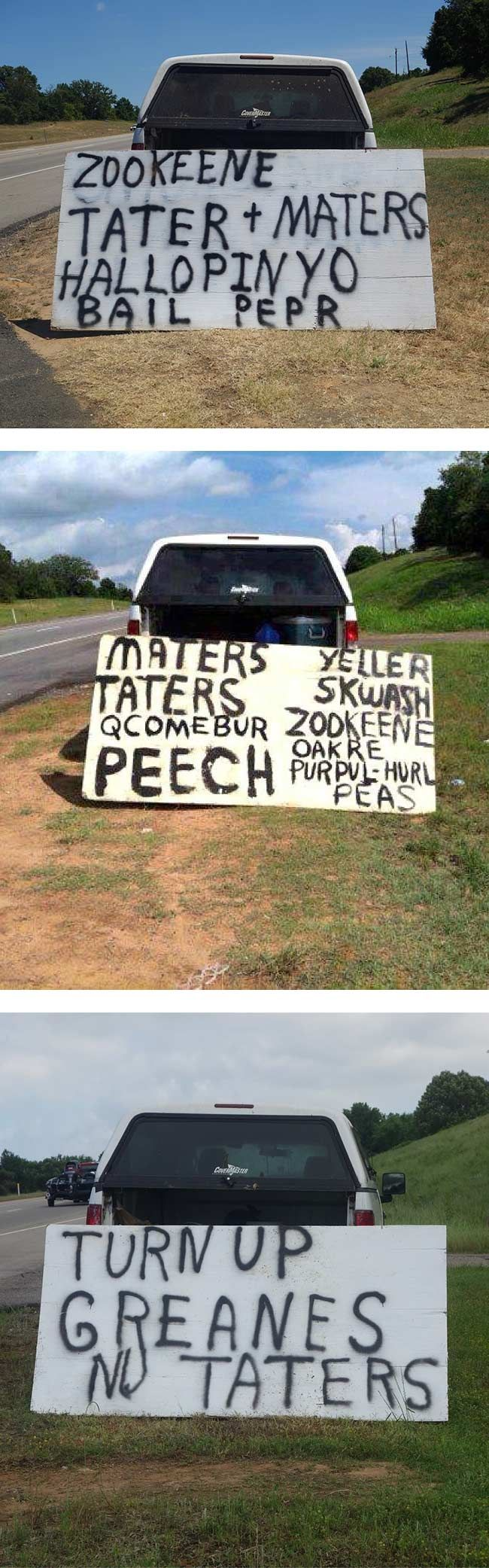This guy runs a roadside produce stand near me in Texas. His signs have to be seen to be believed