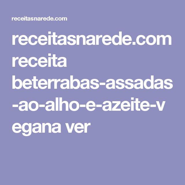 receitasnarede.com receita beterrabas-assadas-ao-alho-e-azeite-vegana ver