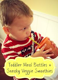 bare feet on the dashboard: Toddler Meal Battles and Sneaky Veggie Smoothies