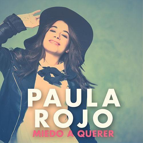 Paula Rojo: Miedo a querer (CD Single) - 2015.