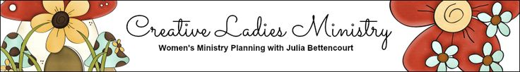 Creative Ladies Ministry: With Julia Bettencourt ~ amazing resource for themes for mother daughter weekend.  Her pinterest boards are amazing, too.