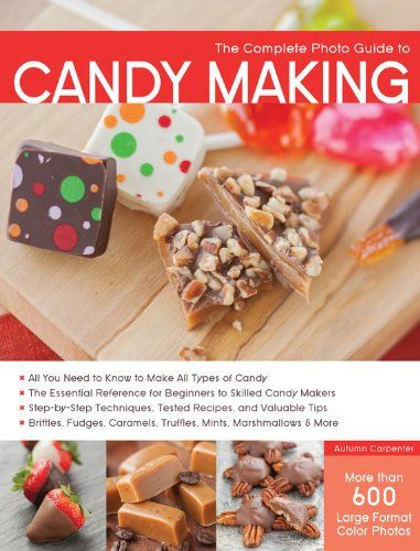 The Complete Photo Guide to Candy Making: All You Need to Know to Make All Types of Candy - http://www.books-howto.com/the-complete-photo-guide-to-candy-making-all-you-need-to-know-to-make-all-types-of-candy/
