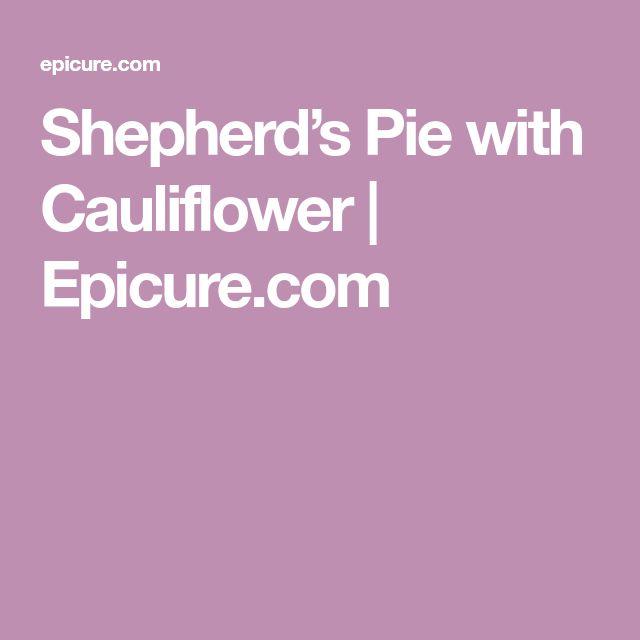 Shepherd's Pie with Cauliflower | Epicure.com