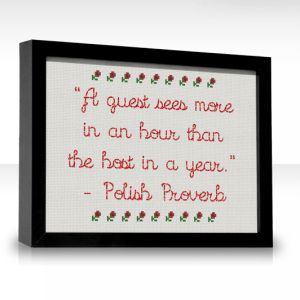 Polish Proverb - No wonder my mother wants the house so clean...
