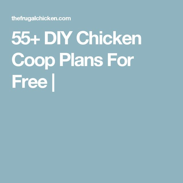 55+ DIY Chicken Coop Plans For Free |