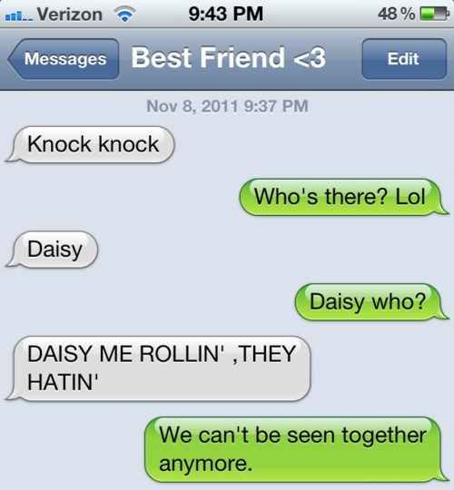 Or a new knock-knock joke. | 27 Texts You'd Only Get From Your Best Friend