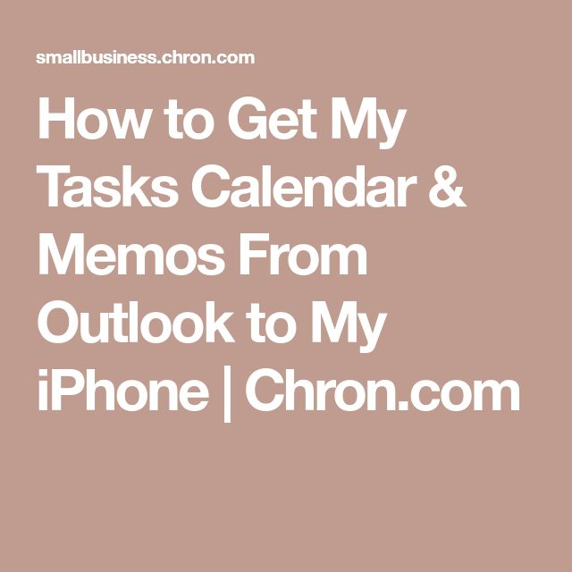 How to Get My Tasks Calendar & Memos From Outlook to My iPhone | Chron.com