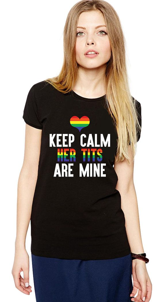 Gay Pride Shirt - Lesbian Pride Tshirt - Rainbow - Keep Calm Her Tits Are Mine - LGBT - Equality - Gay Pride Month - Gay Rights - Bisexual by Umbuh