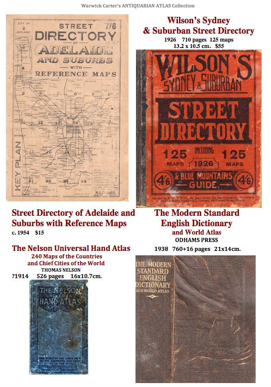 Wilson's Sydney & Suburban Street Directory 1926; Street Directory of Adelaide and Suburbs c.1954; The Modern Standard English Dictionary and World Atlas 1938; The Nelson Universal Hand Atlas c.1914
