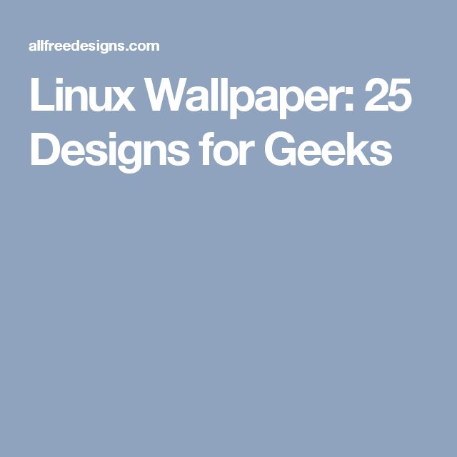 Linux Wallpaper: 25 Designs for Geeks