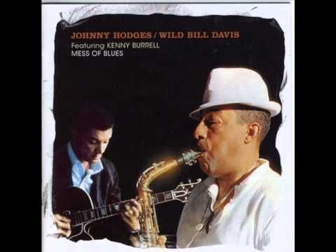 "Johnny Hodges & Wild Bill Davis ft. Kenny Burrell- ""Mess of Blues""- FULL..."
