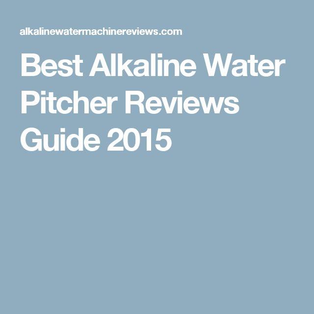 Best Alkaline Water Pitcher Reviews Guide 2015