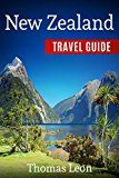 New Zealand Travel Guide: The Real Travel Guide From The Real Traveler. All You Need To Know About New Zealand by Thomas Leon (Author) #Kindle US #NewRelease #Travel #eBook #ad