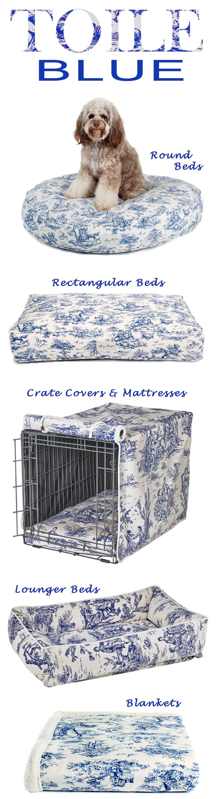 For the love of blue toile! Why stop with your interior decor when you can have your dog's bed, crate cover, pillows and/or blanket wrapped in toile? Perfect French accent!