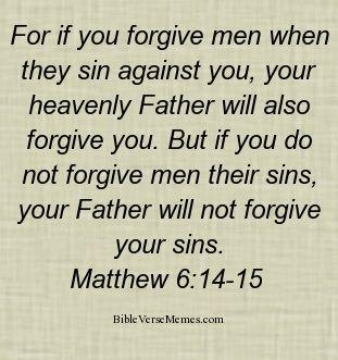 Bible verse about forgiveness - Matthew 6:14-15 # ...