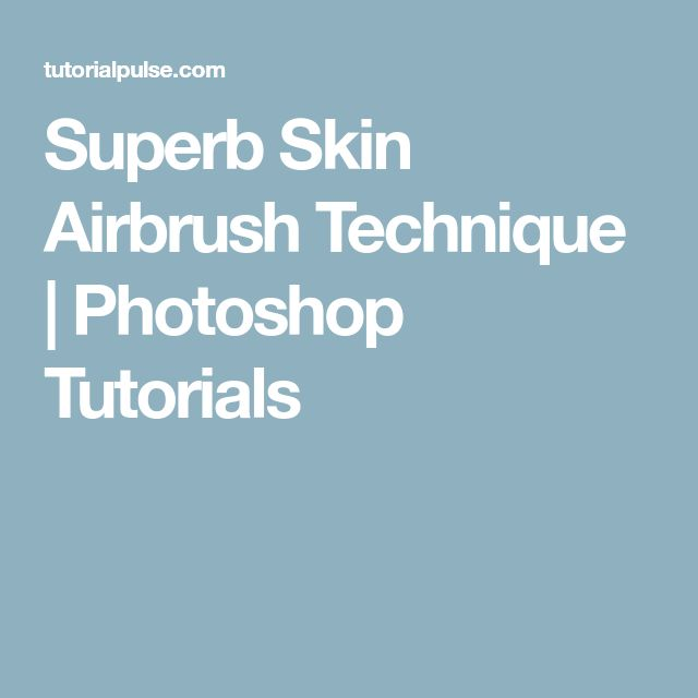Superb Skin Airbrush Technique | Photoshop Tutorials