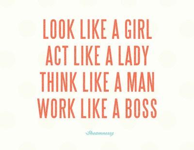 Act like a lady. Work like a BO$$.: Words Of Wisdom, Boss Lady, Like A Boss, Quotes, Art Prints, Girls Power, Life Mottos, Bosslady, Likeaboss
