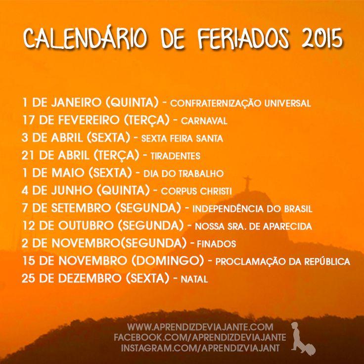 Calendário de Feriados 2015 no Brasil e que dia da semana caem e quantos dias dá pra viajar em cada um