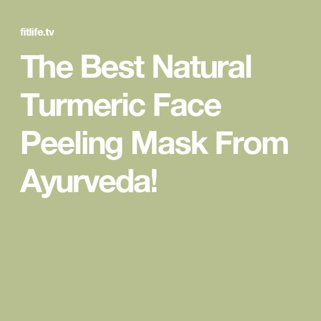The Best Natural Turmeric Face Peeling Mask From Ayurveda!