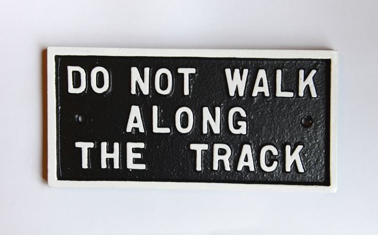 Do Not Walk Along the Track Railway Sign