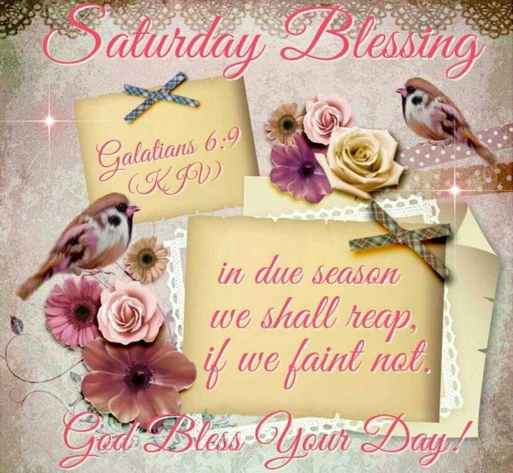 Saturday Blessings, God Bless Your Day good morning saturday saturday quotes…