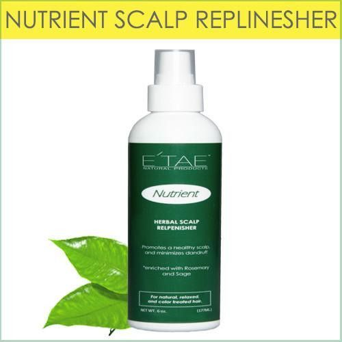 ETAE Natural Products - Nutrient Herbal Scalp Replenisher 6OZ