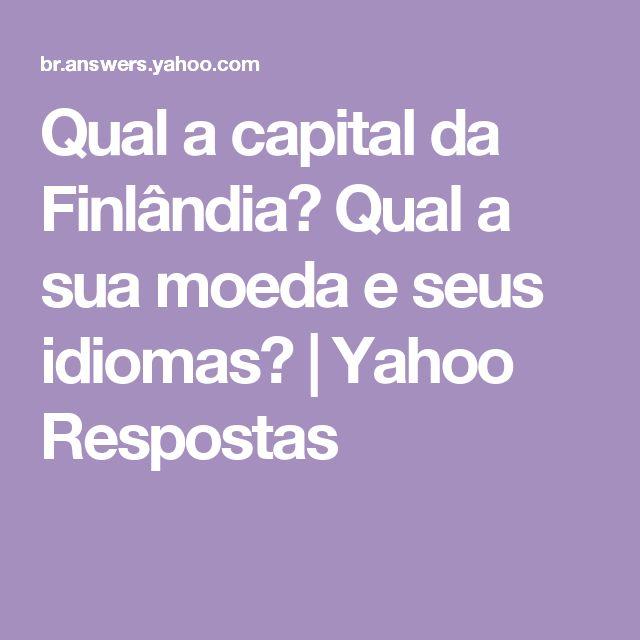 Qual a capital da Finlândia? Qual a sua moeda e seus idiomas?   Yahoo Respostas