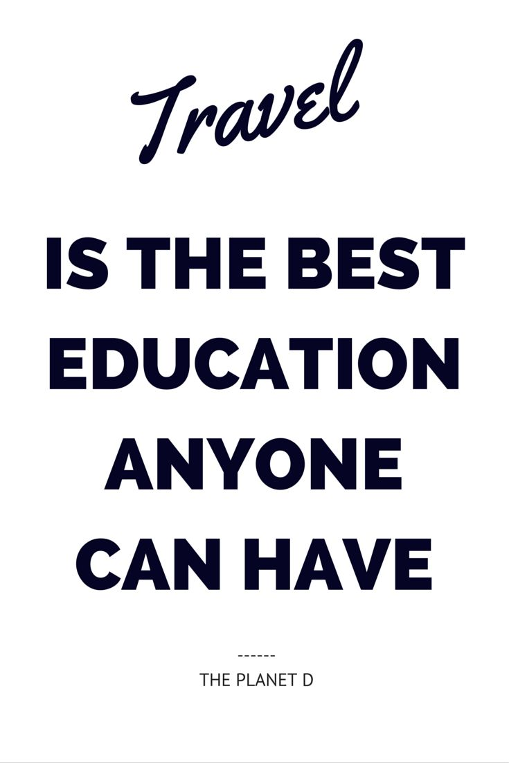 TRAVEL is the best education anyone can have | Inspirational Travel Quote | The Planet D