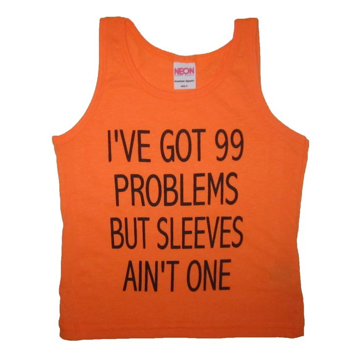kids i've got 99 problems but sleeves ain't one tank top t shirt youth cute summer 1 sleeveless toddler muscle humor funny boys girls tee (19.00 USD) by BetterThanRealLife