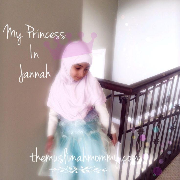 My Princess In Jannah- Having a  discussion about Jannah with your children <3 #Islam