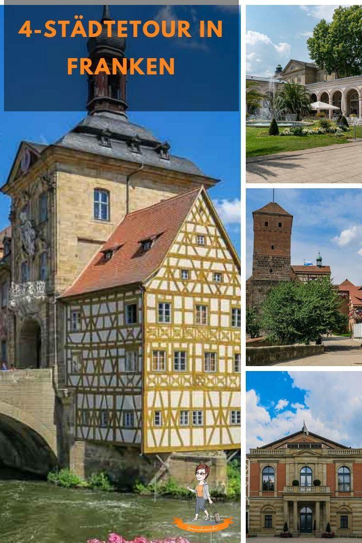 Deutschlandreise Vier Stadtetour In Franken Reisen Deutschland Frankreich Urlaub Reisen