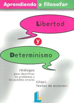 Aquí el autor propone que alumno reflexione sobre la libertad y determinismo. Enlace: http://tallerdepracticasfilosoficas.com/2012/09/14/el-trabajo-de-oscar-brenifier-en-dos-claves/