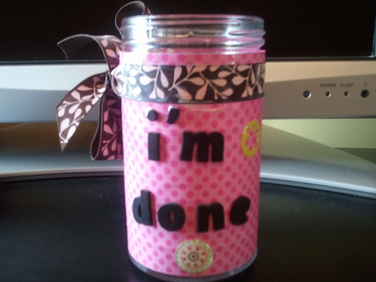 """""""I'm Done Jar"""" made with foam letters, card stock, and mode podge. Filled with activities that students can select and complete when they finish a task quickly."""