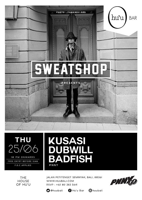 #huubar #sweatshop #dubwill #kusasi #badfish #party #typography #graphicdesign #flyer #hiphop #yamanduroos