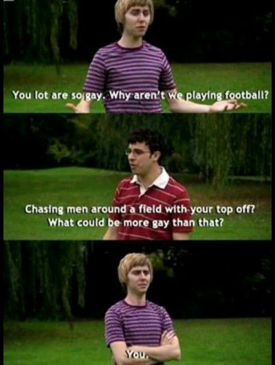The Inbetweeners #ihatehowmuchilovethisshow #sorryimnotsorry #soccerisNOTfootball