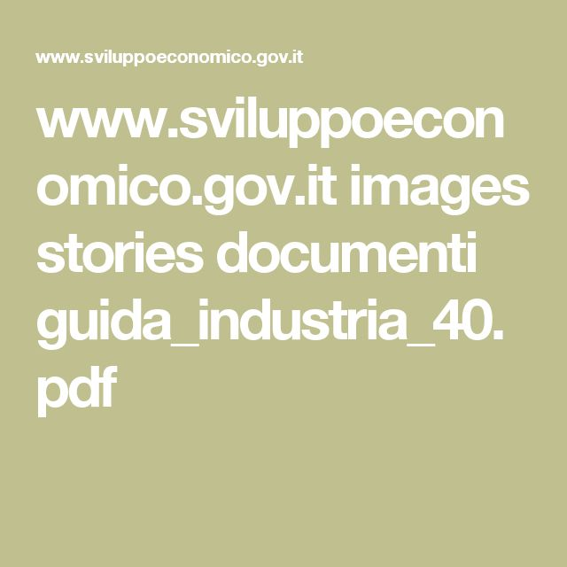 www.sviluppoeconomico.gov.it images stories documenti guida_industria_40.pdf