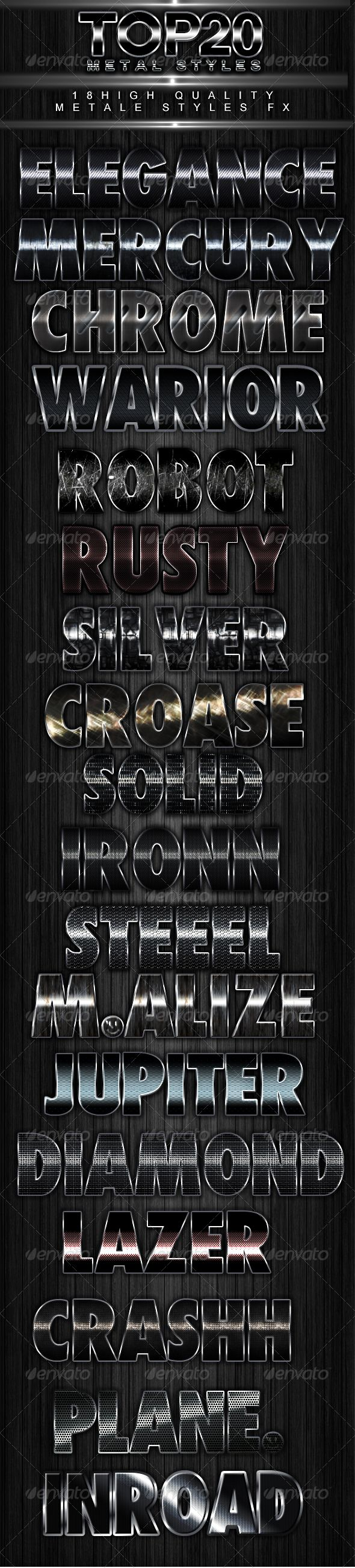 Top 18 metal styles  #GraphicRiver        ______  than'x for pershase   .dafont /watchmen.font ________ Follow Me : .facebook /jig4art   jig4art@gmail  _______ ENjoy With Graphicriver      Created: 1October12 Add-onFilesIncluded: LayeredPSD #PhotoshopASL MinimumAdobeCSVersion: CS Tags: chromestyles #fx #metale #metalestyles #styles #texteeffet